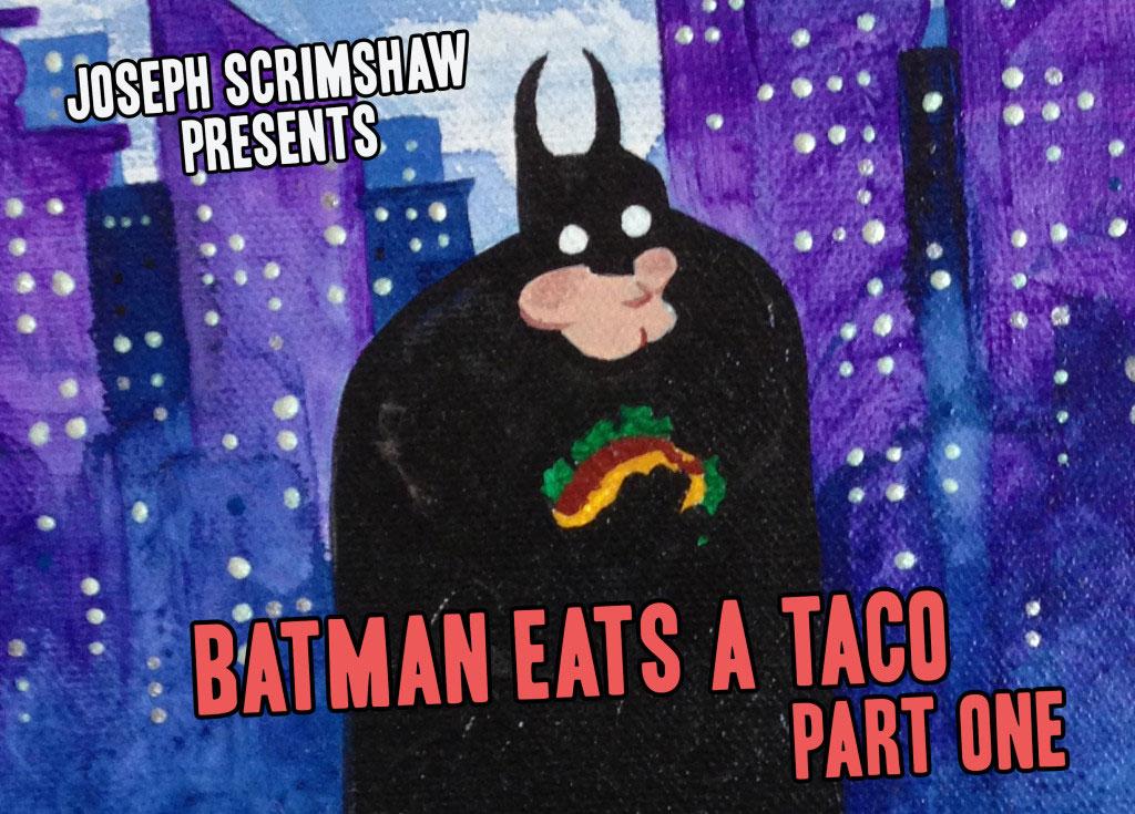 Batman Eats a Taco