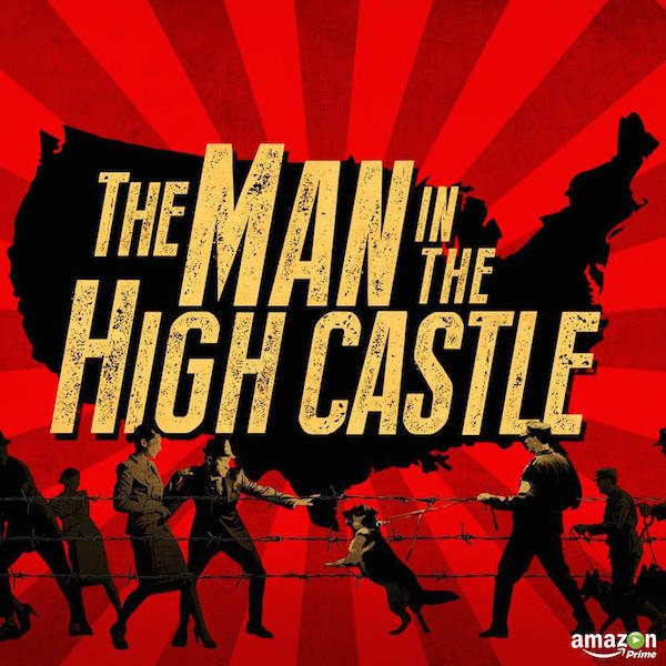 Amazon's Pilot Season Pick-Ups Include The Man in the High Castle Series Based on Philip K. Dick Novel!