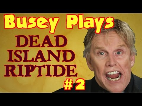 Dorks Of Yore's 'Busey Plays Dead Island Riptide' #2