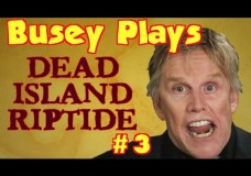 Dorks Of Yore Presents 'Busey Plays Dead Island Riptide' #3