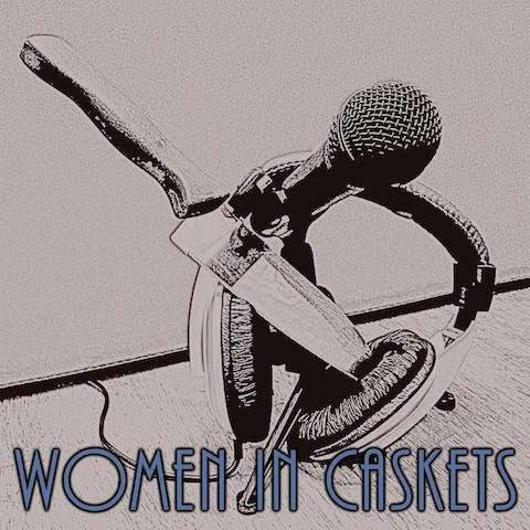 "If You Love Horror Then You'll Love The ""Women In Caskets"" Podcast!"