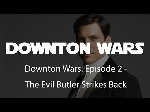 """Downton Wars: Episode 2 """"The Evil Butler Strikes Back"""""""