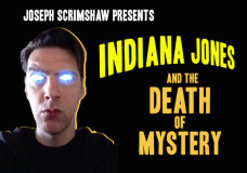 Indiana Jones and The Death of Mystery from Joseph Scrimshaw