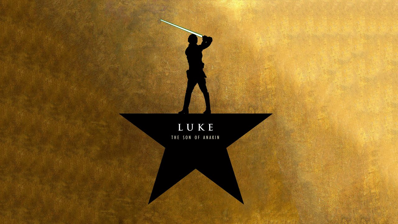 WATCH Star Wars + Hamilton = Luke the Son of Anakin