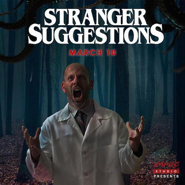 STRANGER THINGS Spawns Amazing Improv Show STRANGER SUGGESTIONS
