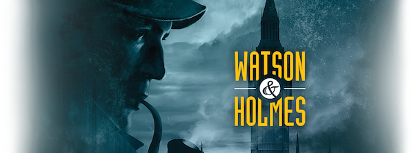 Watson & Holmes: A Game's Always Better With Your Holmies