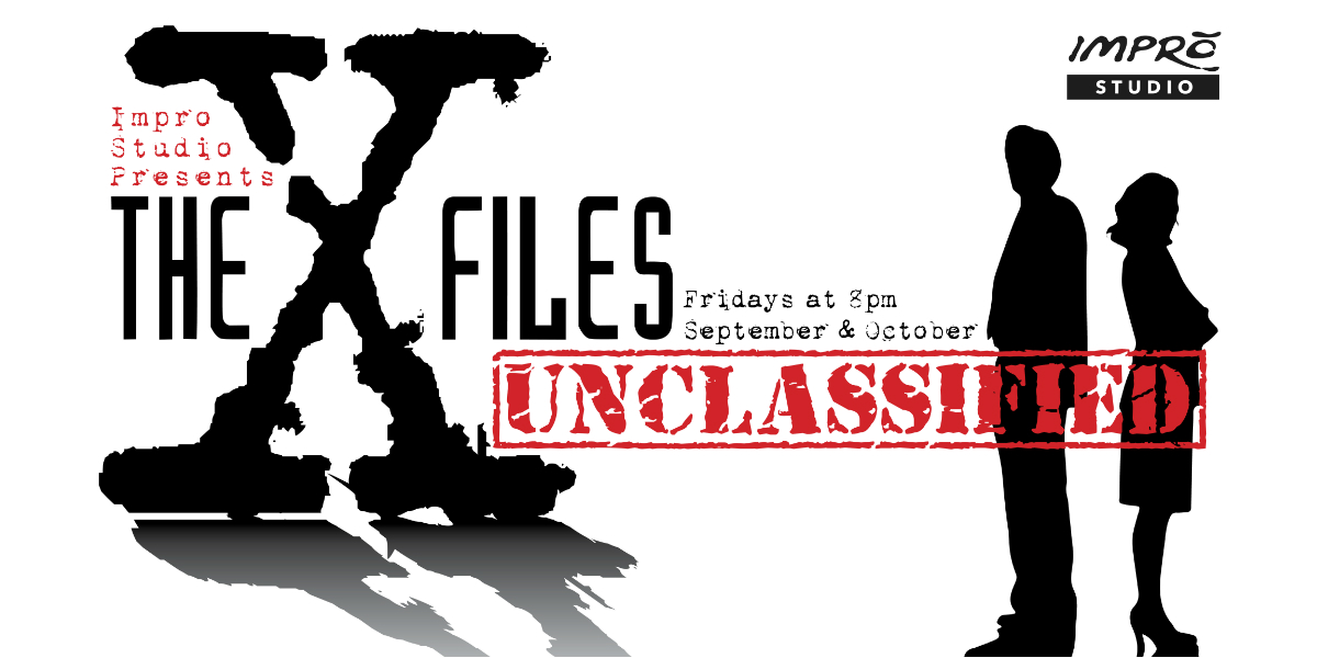 Now Playing at Impro Studio: X-FILES: UNCLASSIFIED