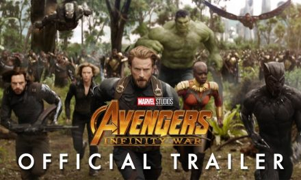 The AVENGERS: INFINITY WAR Official Trailer Is Finally Here!