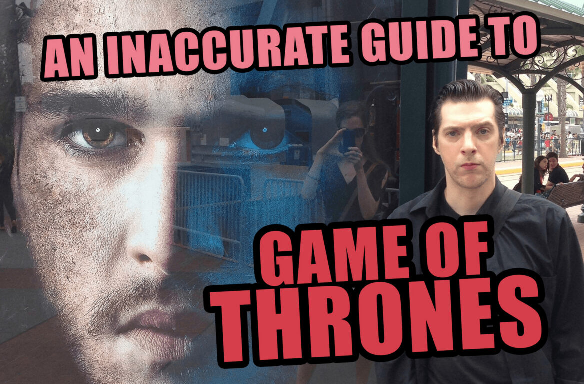 An Inaccurate Guide To Game of Thrones