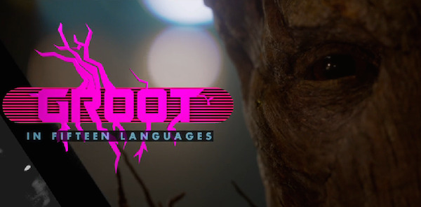 """""""I AM GROOT"""" in Fifteen Languages for Guardians of the Galaxy Blu-Ray"""