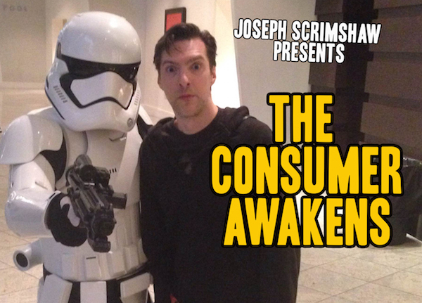 The Consumer Awakens from Comedian Joseph Scrimshaw