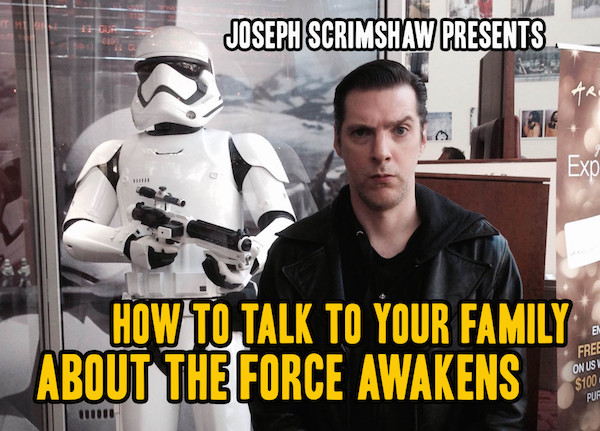 How To Talk To Your Family About The Force Awakens from Joseph Scrimshaw