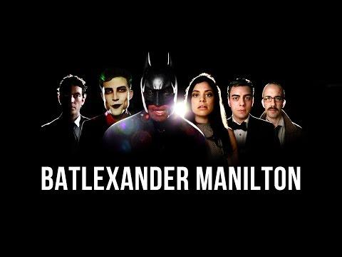 My Name Is Batlexander Manilton: The Batman Hamilton Mashup!