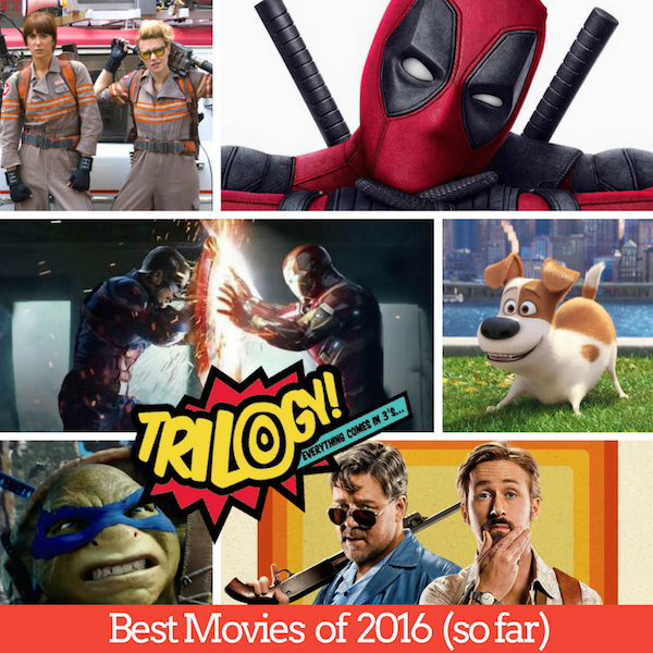 Trilogy Spoilers! – Best Movies of 2016 (so far)