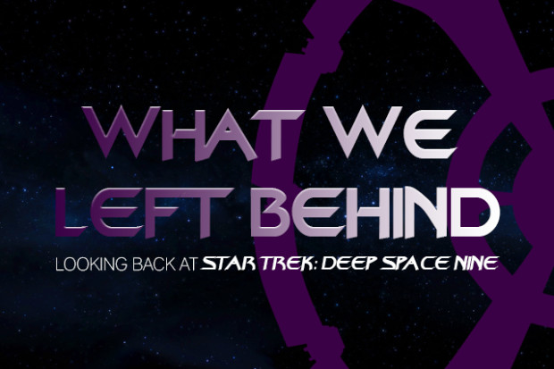 'What We Left Behind' a STAR TREK: DEEP SPACE NINE Documentary