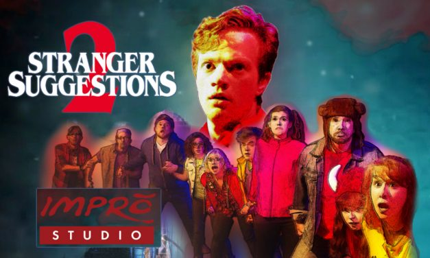 Coming Up: STRANGER SUGGESTIONS from Impro Studio