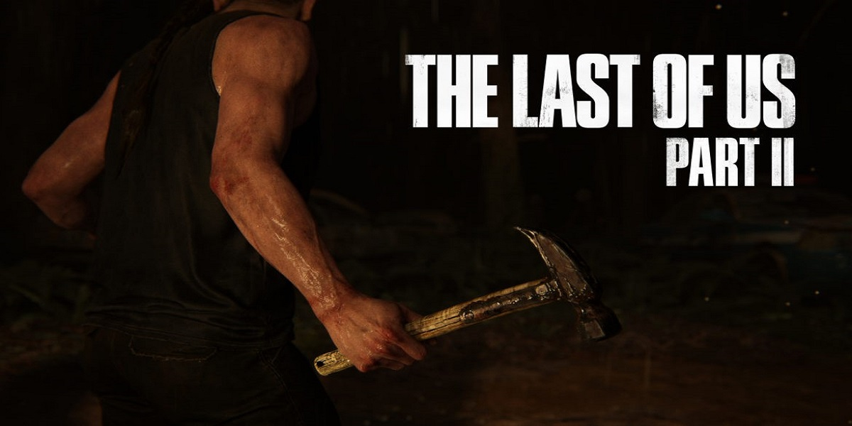 New THE LAST OF US PART II Trailer Shows Us a Grim and Violent World