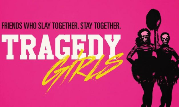 Movie Review – TRAGEDY GIRLS