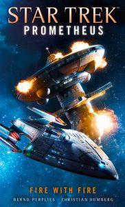 Star Trek Prometheus Fire With Fire Bernd Perplies Christian Humberg Cover