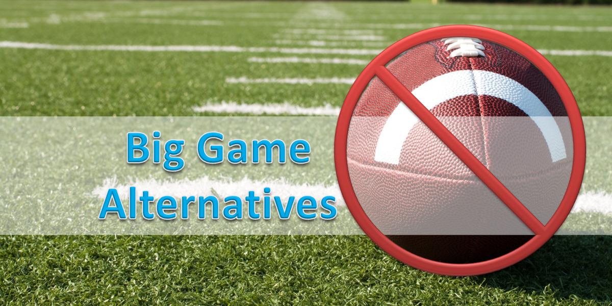 SUPER BOWL LII: Big Game Alternatives