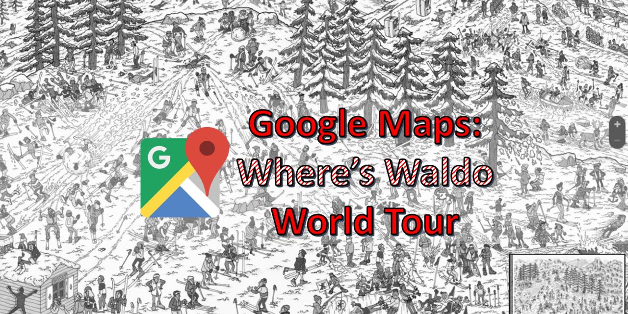 April Fools 2018: WHERE'S WALDO Hides In Google Maps