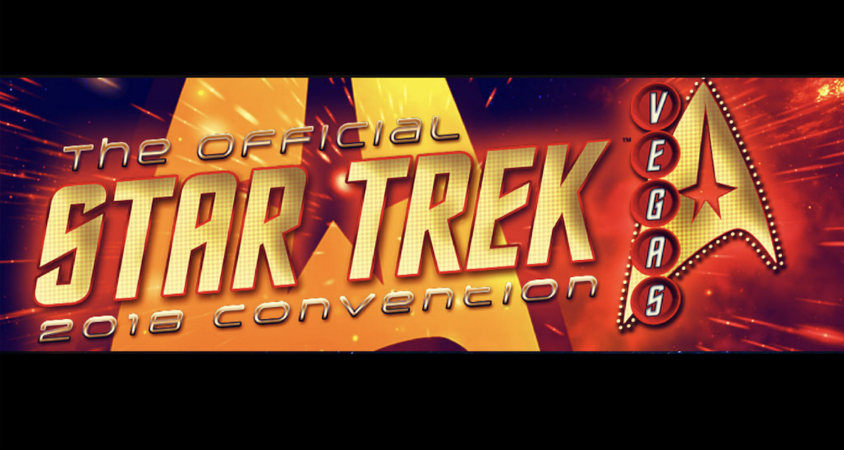 The Official STAR TREK Convention Beams Back to  Las Vegas August 1 – 5, 2018 with Over 120 Stars