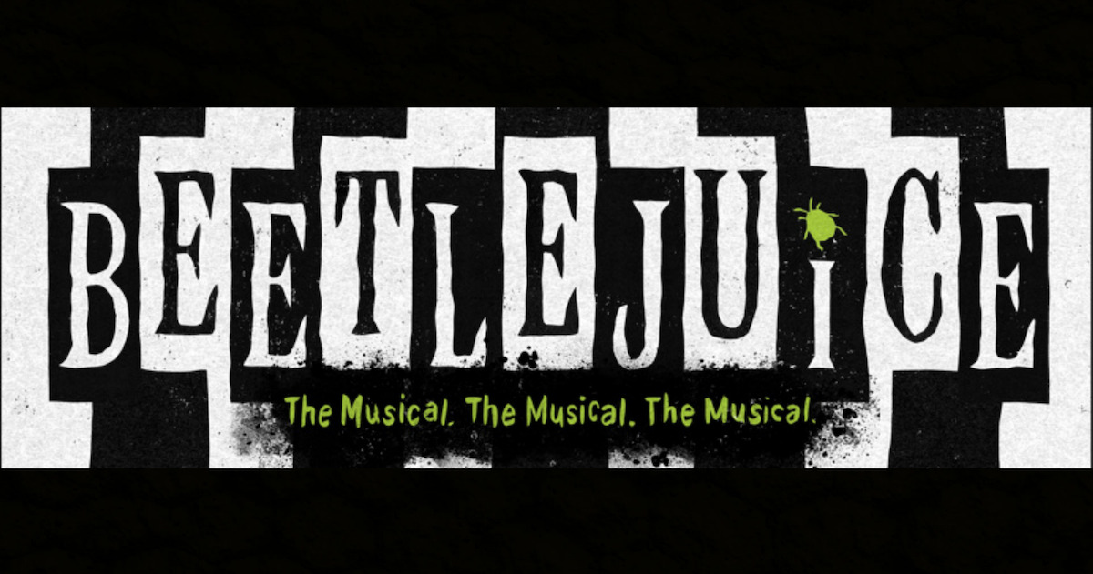Don't Say It Three Times! BEETLEJUICE the Musical Is Broadway Bound