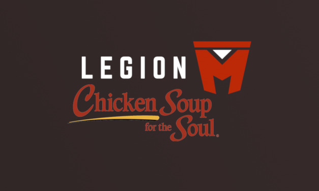 LEGION M and CHICKEN SOUP FOR THE SOUL Partner to Bring Fans Uplifting Content