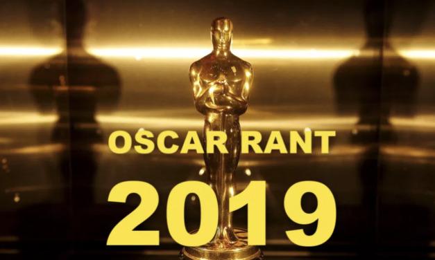 Oscar Rant 2019