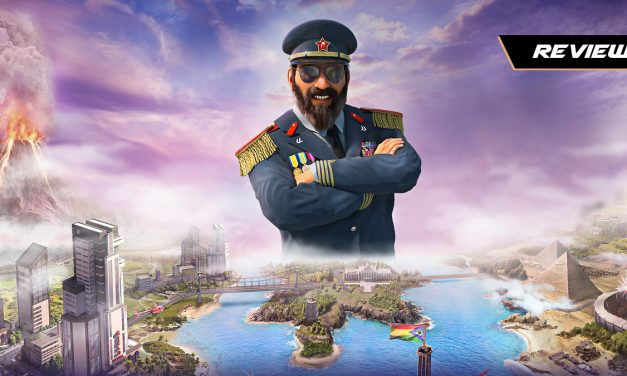 GGA Game Review: Live the El Presidente Life in TROPICO 6