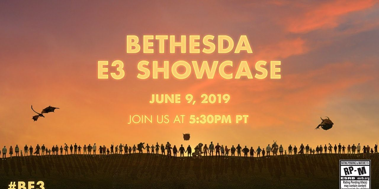 E3 2019: Bethesda Showcase Announcements and Trailers