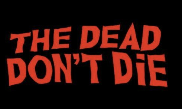 Movie Review – THE DEAD DON'T DIE