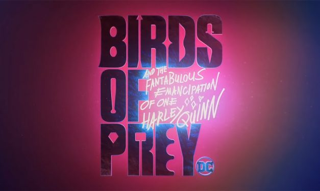 BIRDS OF PREY Teaser Gives Fans Some Kick-Butt Fun…In Theaters