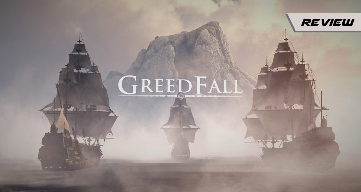 GGA Game Review: GREEDFALL Treads Familiar Paths While Discovering a New World