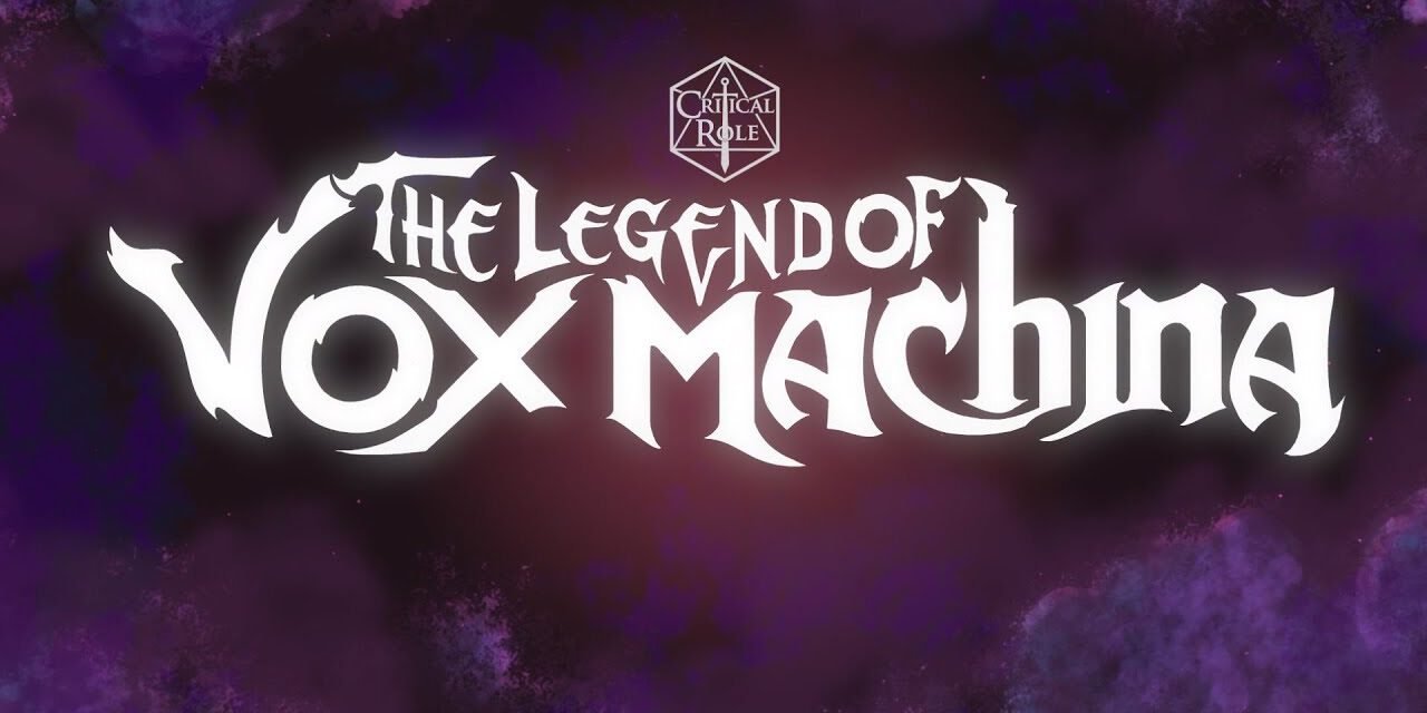 Critical Role THE LEGEND OF VOX MACHINA Is Heading to Amazon Prime Video