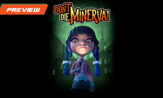 GGA Game Preview: Be Prepared to Die a Thousand Deaths in DON'T DIE, MINERVA!