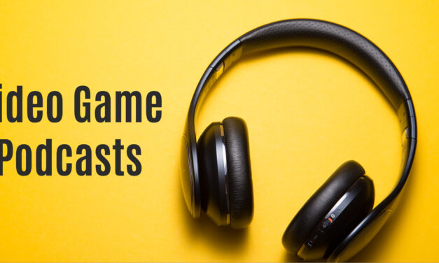5 VIDEO GAME PODCASTS To Add To Your List
