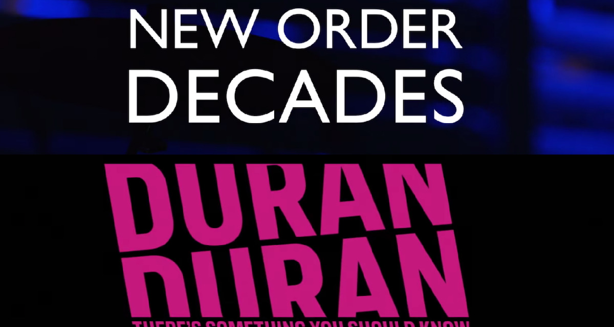 Showtime Documentaries to Feature Duran Duran and New Order – 80's Kids Rejoice