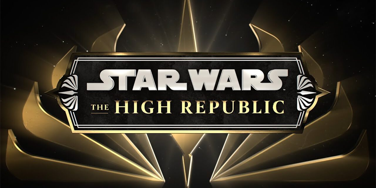 STAR WARS Announces a New Era with THE HIGH REPUBLIC