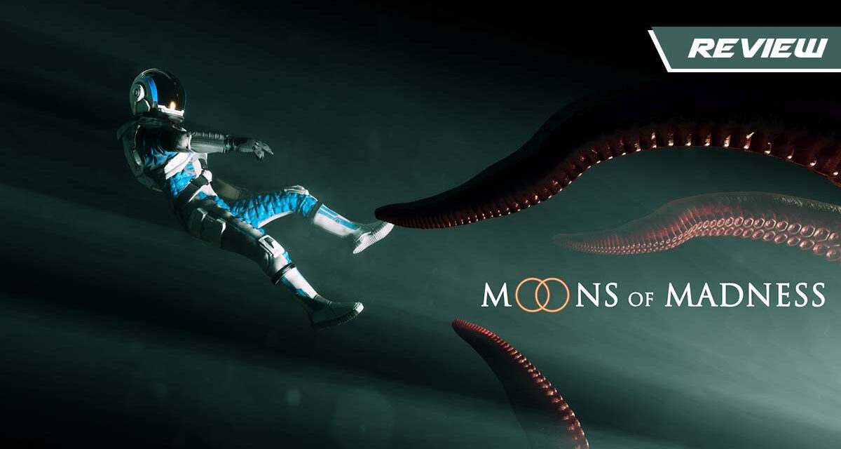 GGA Game Review: MOONS OF MADNESS Is a Terrifyingly Delightful Cosmic Horror