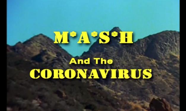 MASH and the Coronavirus: A Fan-Cut Episode for Today's Problem