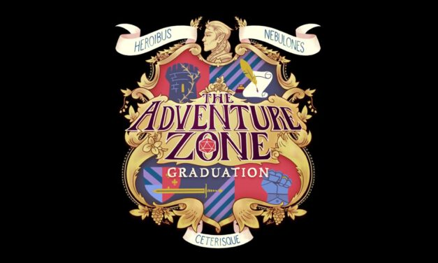 THE ADVENTURE ZONE: GRADUATION Brings Back That Old School D&D Feel, With A Twist
