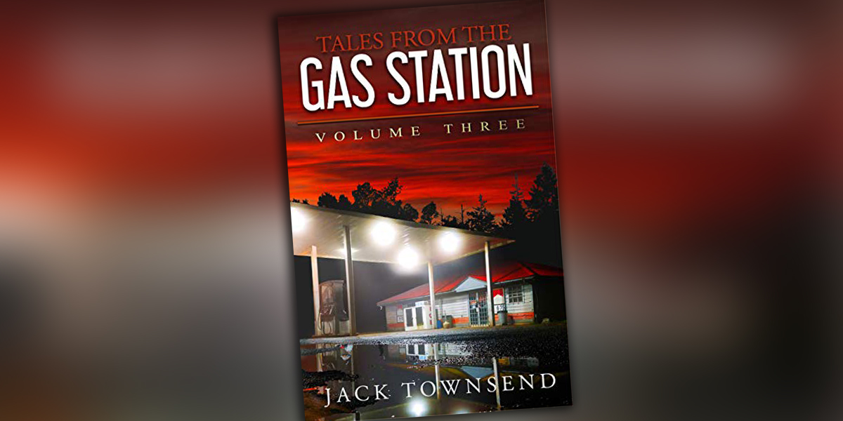 TALES FROM THE GAS STATION: VOLUME THREE Ebook Now Available on Amazon