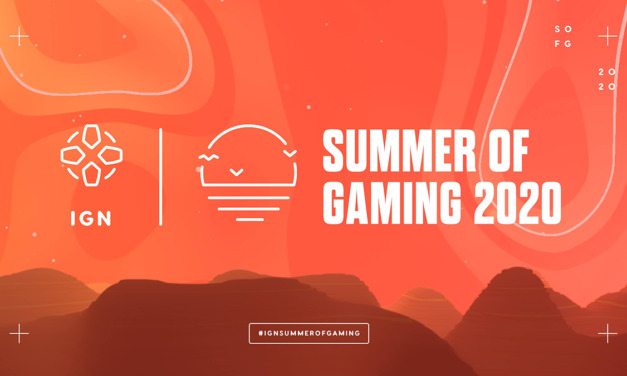 IGN SUMMER OF GAMING Is Chock Full of Gaming, Charity, Reveals and More