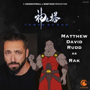 Matthew David Rudd as Rak (Tower of God dub cast promo materials)