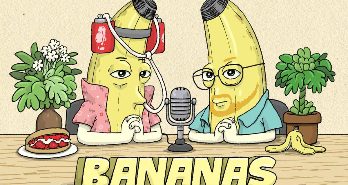 Podcast Review: BANANAS
