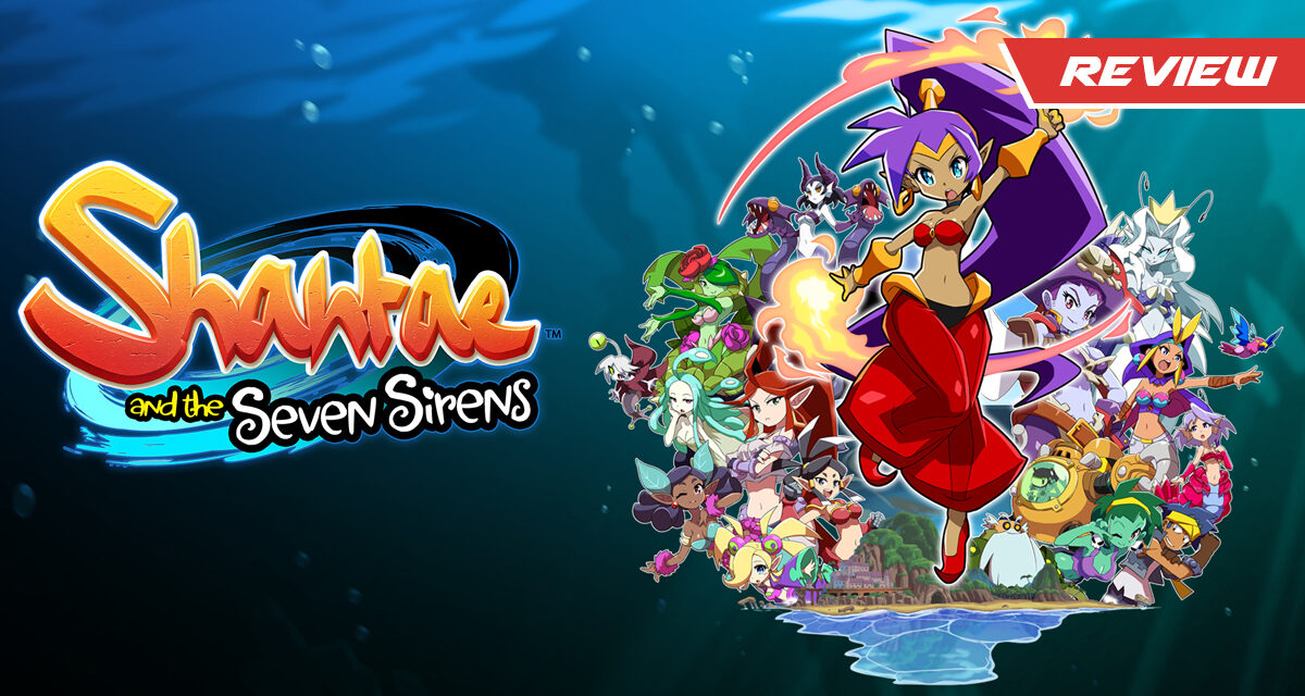 GGA Game Review: SHANTAE AND THE SEVEN SIRENS Brings Fast-Paced Platformer Action