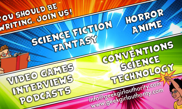 Geek Girl Authority Is Looking for Contributors – Could That Be You?