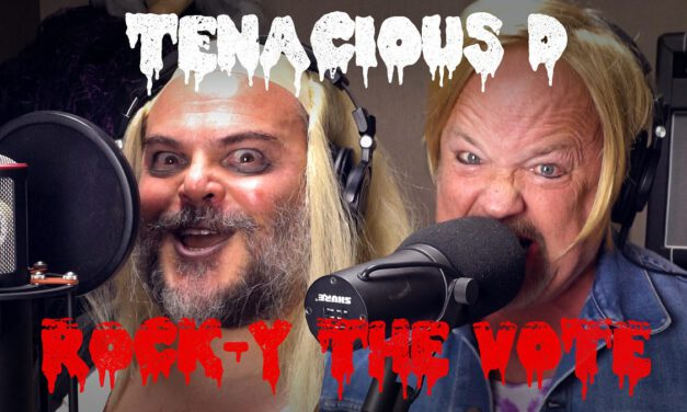 Get Ready to Rock The Vote With TENACIOUS D