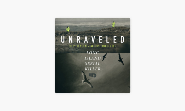ID Releases Trailer for New Podcast UNRAVELED: LONG ISLAND SERIAL KILLER